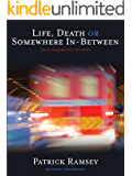 Life, Death, or Somewhere In-between. True Paramedic Stories.
