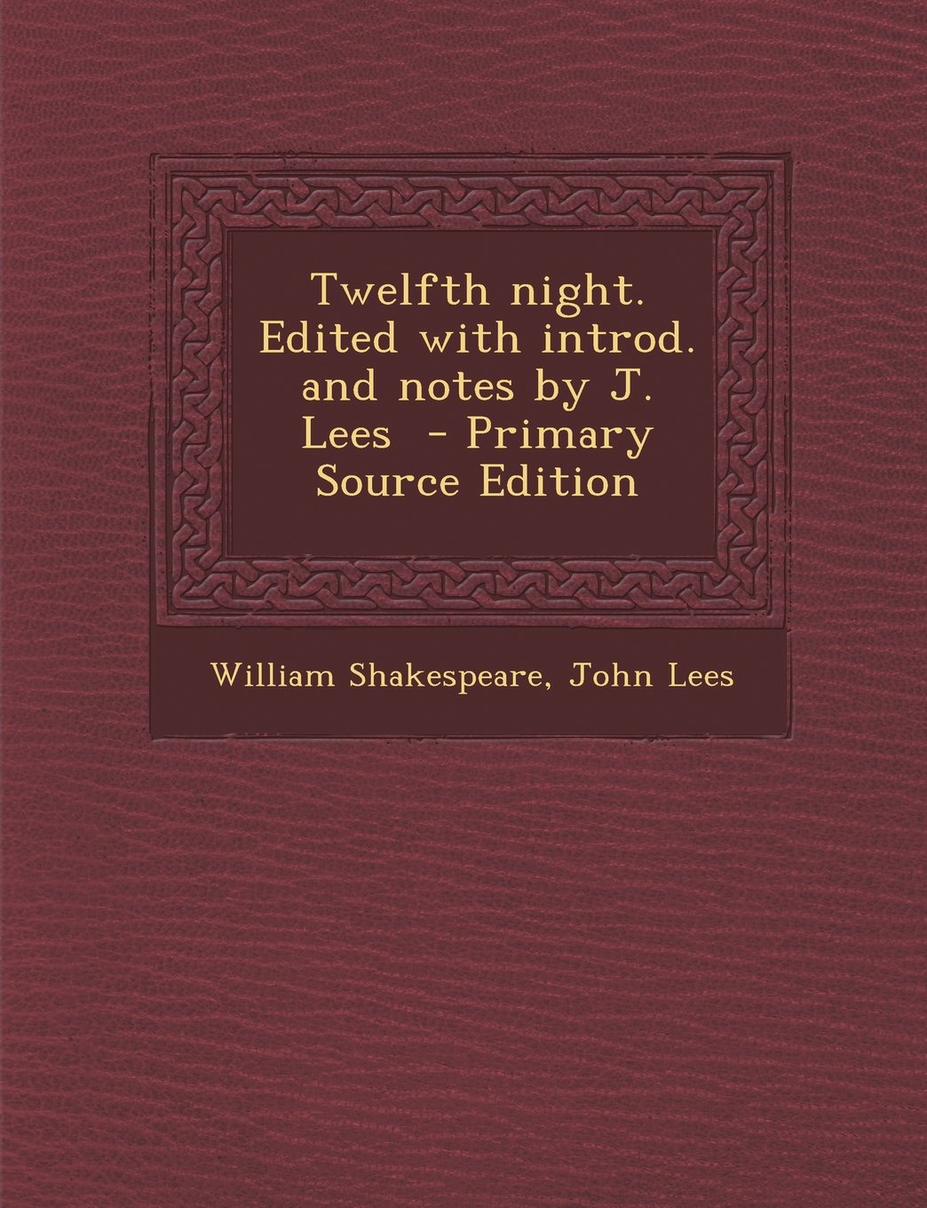 Read Online Twelfth night. Edited with introd. and notes by J. Lees pdf epub