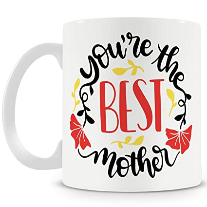 Illuminati Gifts Youre The Best Mother Quality Ceramic Coffee Mug 330 Ml Unique