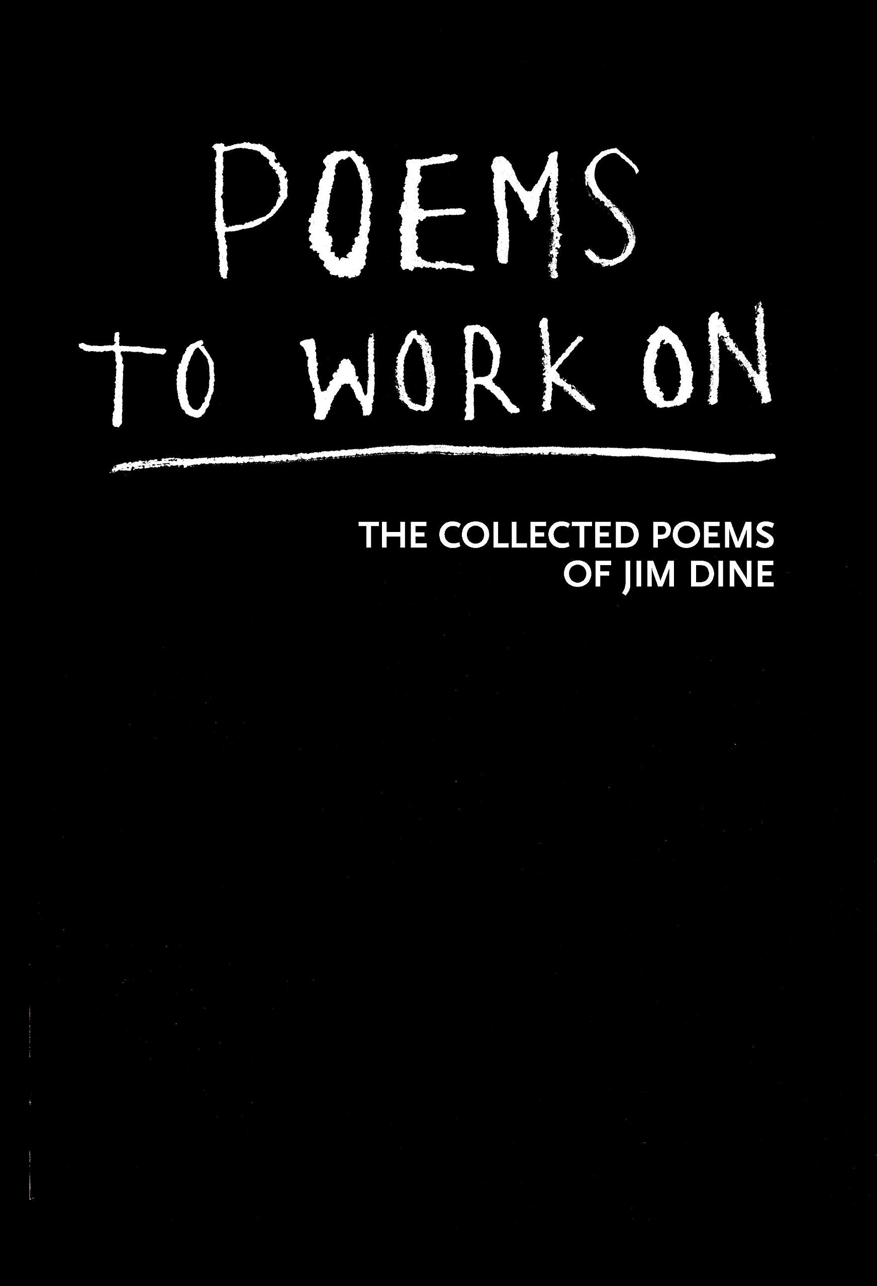 POEMS TO WORK ON: The Collected Poems of Jim Dine: Amazon.es ...