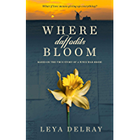 Where Daffodils Bloom: Based on the True Story of a WWII War Bride