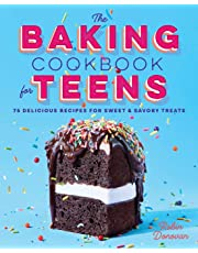 The Baking Cookbook for Teens: 75 Delicious Recipes for Sweet & Savory Treats
