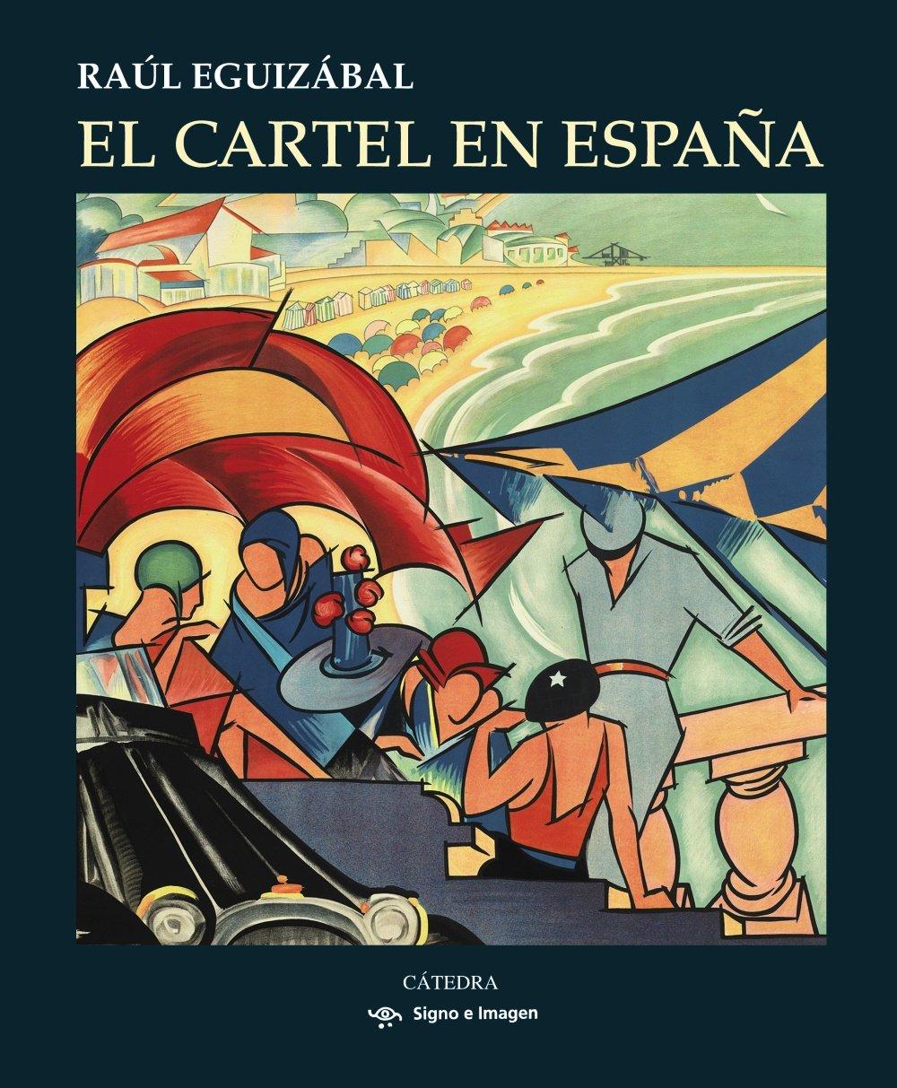 El cartel en España (Signo E Imagen): Amazon.es: Raúl ...