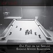 One Foot On The Ground Smoking Mirror Shakedown
