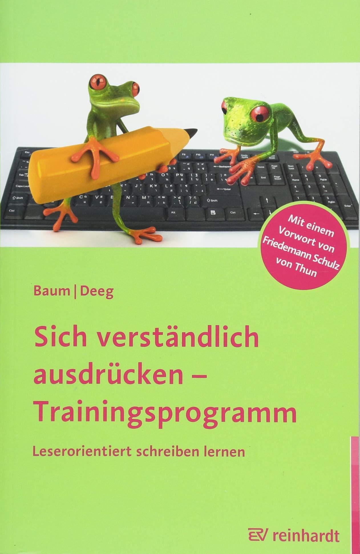 Sich verständlich ausdrücken – Trainingsprogramm: Leserorientiert schreiben lernen Taschenbuch – 5. März 2018 Katrin Baum Cornelia Deeg Ernst Reinhardt Verlag 3497027391