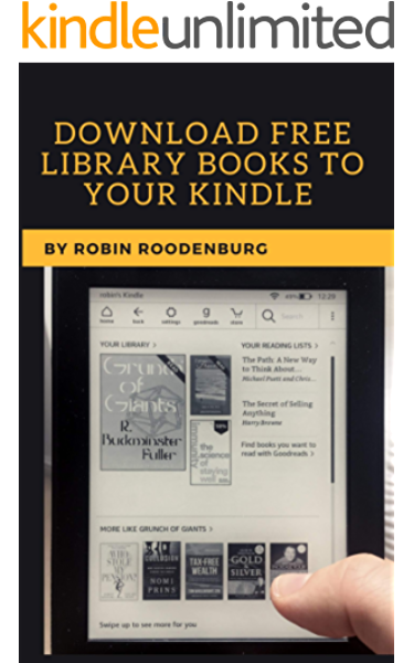 Amazon Com Download Public Library Books To Your Kindle Step By Step Guide Reveals How To Download Public Library Books Audiobooks On Your Kindle Ebook Roodenburg Robin Kindle Store