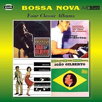 Bossa Nova - Four Classic Albums (Brazil's Brilliant / Sucessos Dancantes Em Ritmo De Romance / Dance Moderno / The Boss Of The Bossa Nova)