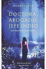 Doctora, Abogado, Jefe Indio: Una Historia de Unión Familiar (Aventuras de Oleo) (Spanish Edition) Paperback