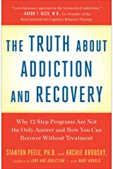 Truth About Addiction and Recovery Kindle Edition