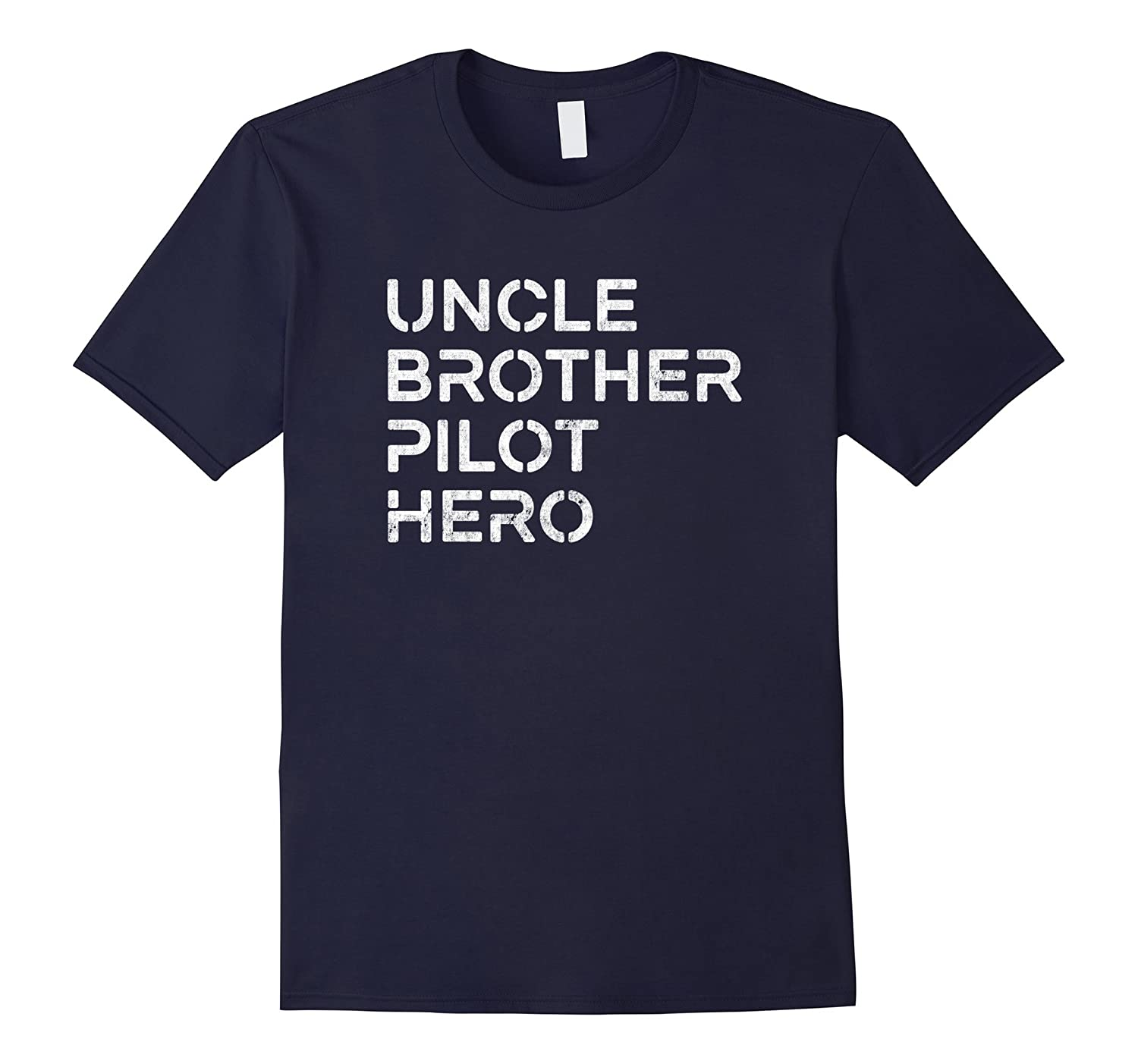 Mens Uncle Brother Pilot Hero - Inspirational Uncle T-Shirt-FL