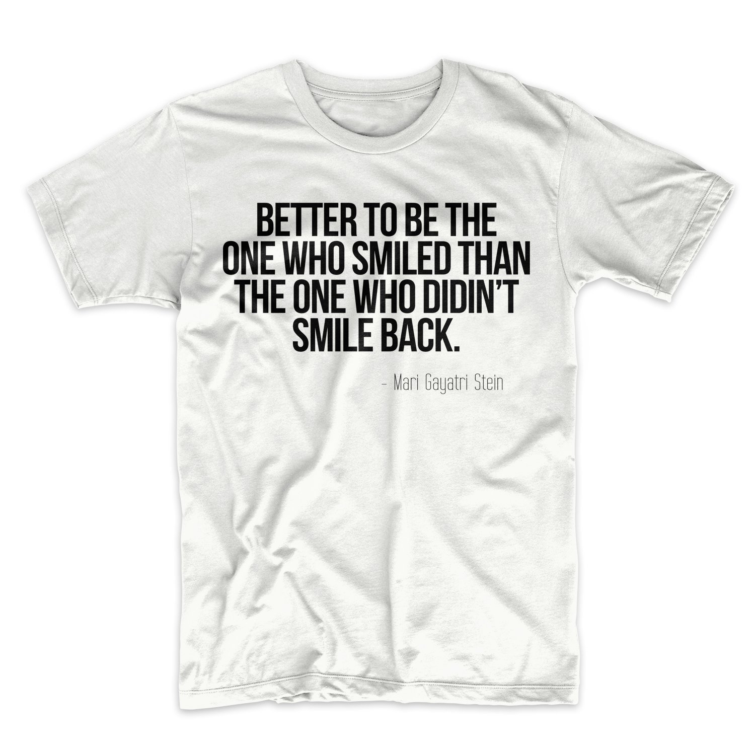 Better Be The One Who Smiled Motivational Quote T Shirt X 4231