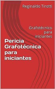 Pericia Grafotécnica para iniciantes: Grafotécnico para iniciantes (Documentoscopia Livro 1)