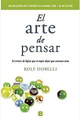 El arte de pensar: 52 errores de lógica que es mejor dejar que cometan otros (No ficción) (Spanish Edition) Paperback