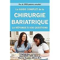 Le guide complet de la chirurgie bariatrique: la reponse a vos questions