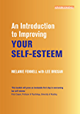 An Introduction to Improving Your Self-Esteem (An Introduction to Coping series)