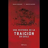Una historia de la traición en Chile (Spanish Edition)