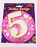 Happy 5th Today Birthday Badge Age 5 Jumbo Girls Cute Pink Large Accessory Gift