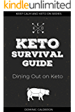 Keto Survival Guide: Dining Out on Keto (Keep Calm and Keto On Series Book 1)