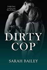 Dirty Cop (Dirty Series Book 2) Kindle Edition