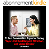 Attraction Magnets: 12 Best Conversation Topics for Dating and Pickup (English Edition)