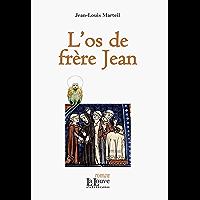 L'os de frère Jean (ROMANS) (French Edition)