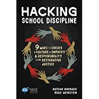 Hacking School Discipline: 9 Ways to Create a Culture of Empathy and Responsibility...