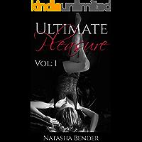 Ultimate Pleasure Volume: 1: 50 book explicit anthology short story mega bundle collection