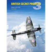British Secret Projects 3: Fighters 1935-1950