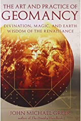 Art and Practice of Geomancy, The: Divination, Magic, and Earth Wisdom of the Renaissance (Art & Practice) Paperback