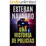UNA HISTORIA DE POLICÍAS (Spanish Edition)