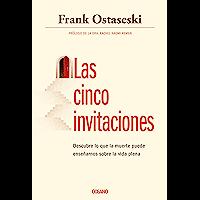 Las cinco invitaciones: Descubre lo que la muerte puede enseñarnos sobre la vida plena (Para estar bien) (Spanish Edition)