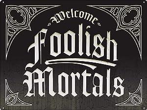 Wisesign Vintage Metal Signs Welcome Foolish Mortals, Halloween Tin Sign Home Farm Indoor Cafe 12