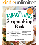 The Everything Soapmaking Book: Learn How to Make Soap at Home with Recipes, Techniques, and Step-by-Step Instructions - Purchase the right equipment and ... and sell your creations (Everything®)