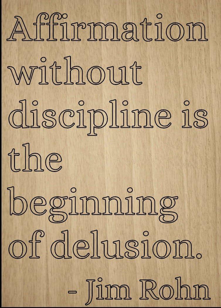 AFIRMACIÓN sin disciplina es la... Por Jim Rohn, grabada con ...