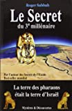 Le Secret du 3e Millénaire : La terre des pharaons était la terre d'Israël