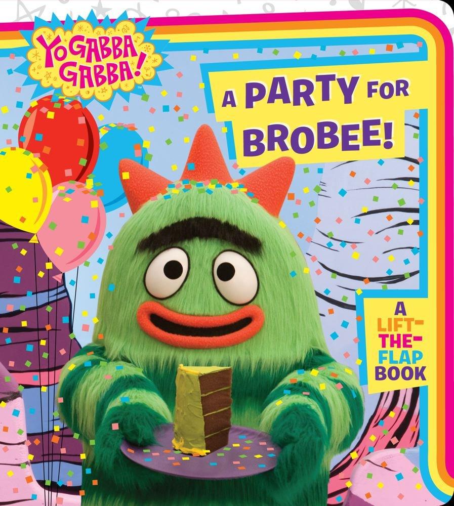 Download A Party for Brobee! (Yo Gabba Gabba!) PDF