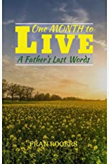 One Month to Live: A Father's Last Words Kindle Edition