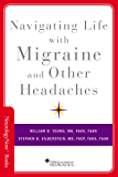 Navigating Life with Migraine and Other Headaches (Neurology Now Books)