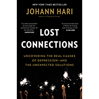 Lost Connections: Uncovering the Real Causes of Depression – and the Unexpected Solutions (English Edition)