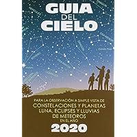Guía del cielo 2020: Para la observación a