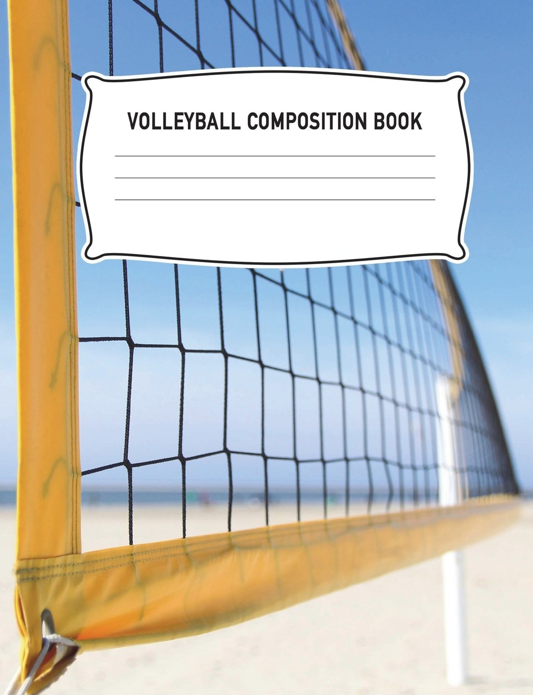 Volleyball Composition Book: Net Notebook College Ruled Writing Diary Practice Journal Sport Player Coach Organizer Youth Kids: High, Middle. School, ... 7.44 x 9.69 Notepad Lined Paper, 100 Pages pdf epub