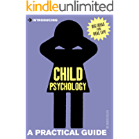 Introducing Child Psychology: A Practical Guide (Introducing...)