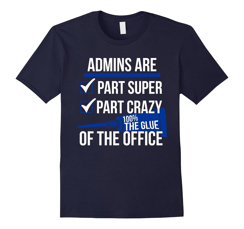 Admins Are Part Super Part Crazy 100 The Clue T-shirt-TH