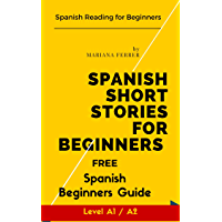 Spanish Short Stories for Beginners 1: Spanish Reading for Beginners (Learn Spanish with Stories) (Spanish Edition)
