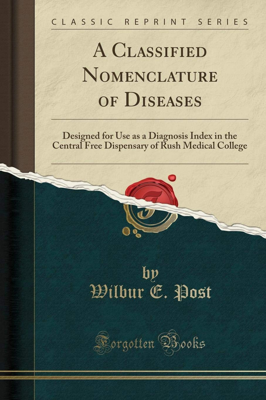Download A Classified Nomenclature of Diseases: Designed for Use as a Diagnosis Index in the Central Free Dispensary of Rush Medical College (Classic Reprint) PDF