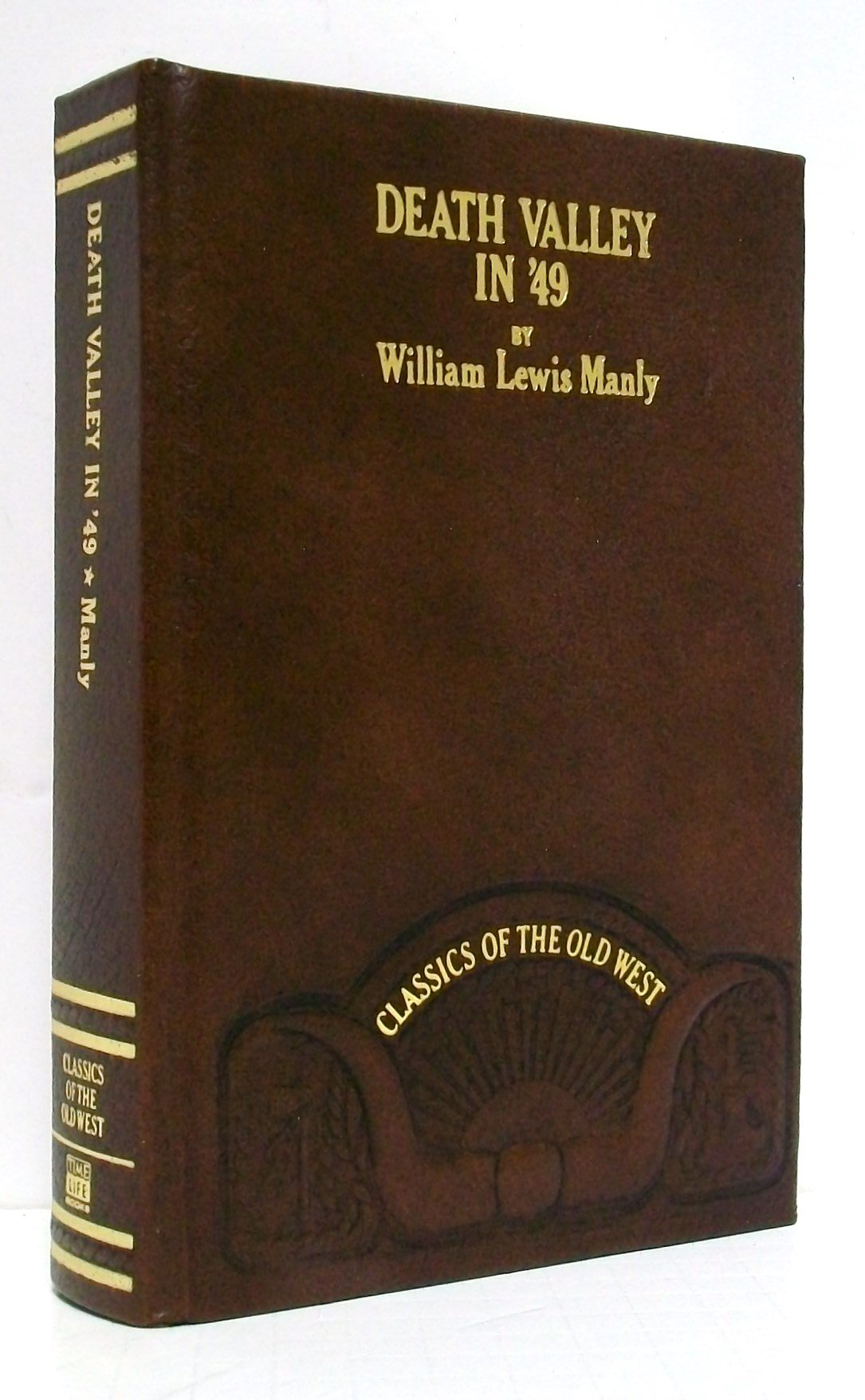 Death Valley in '49 (1849): Important chapter of California pioneer history (Classics of the Old West), Manly, William Lewis