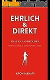 EHRLICH & DIREKT - Frauen ansprechen ohne Tricks und Spielchen: Frauen ansprechen, Frauen kennenlernen, Frauen ansprechen lernen