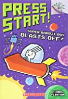 Super Rabbit Boy Blasts Off!: A Branches Book