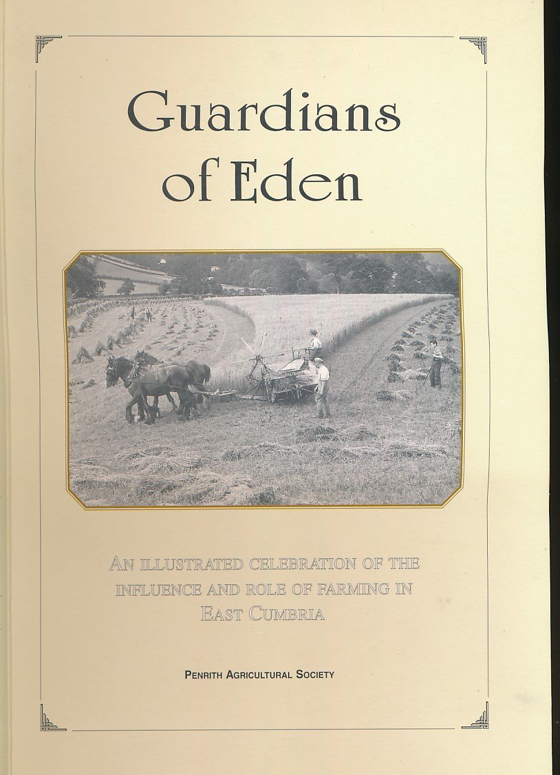 Download Guardians of Eden: An Illustrated Celebration of the Role and Influence of Farming in East Cumbria pdf epub