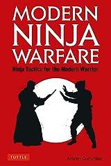 Modern Ninja Warfare: Ninja Tactics for the Modern Warrior Kindle Edition